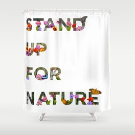 Stand Up For Nature Shower Curtain