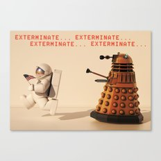 Exterminate... exterminate... exterminate... Canvas Print