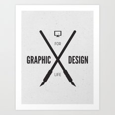 Graphic Design For Life. Art Print