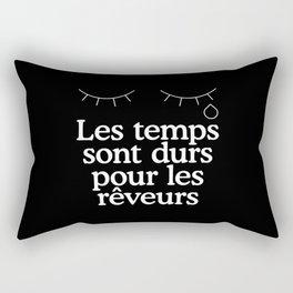 Les temps sont durs pour les rêveurs Rectangular Pillow