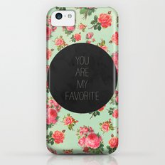YOU ARE MY FAVORITE - FLORAL PATTERN iPhone 5c Slim Case