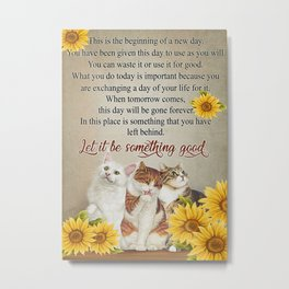Cat Cat New Day Metal Print