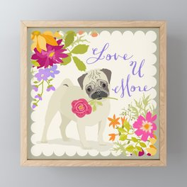 Love U More - Pug Framed Mini Art Print