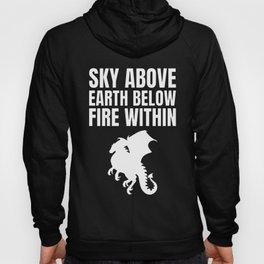 Sky above, Earth below, Fire within Hoody