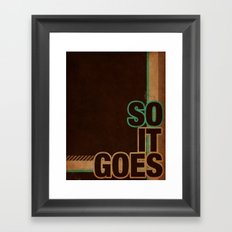 So It Goes.... Framed Art Print
