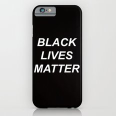 BLACK LIVES MATTER // QUOTE iPhone 6 Slim Case