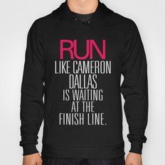 Run like Cameron Dallas is waiting at the Finish line Hoody
