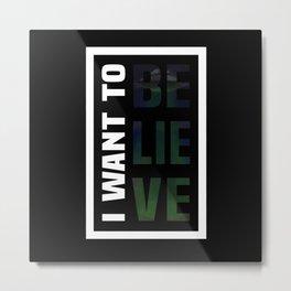 Believe. Metal Print
