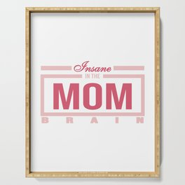 """Funny and hilarious tee design for kids out there! Grab this """"Insane in the Mom Brain"""" tee now!  Serving Tray"""