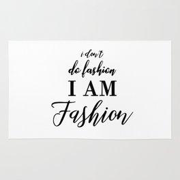 I don't do fashion i am fashion Rug
