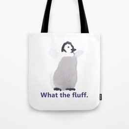 Cute Penguin Says: What the Fluff Tote Bag