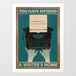 Writer You Have Entered A Writer's Home Art Print