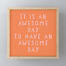 Uplifting Awesome Day Design in Pink and Orange Framed Mini Art Print