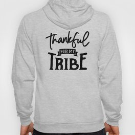 Thankful For My Tribe Hoody