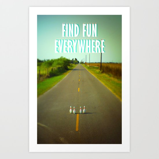 FIND FUN EVERYWHERE Art Print