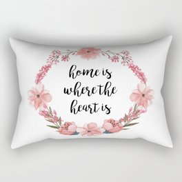 Home is where the heart is. Rectangular Pillow