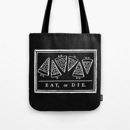 Eat, or Die (black) Tote Bag