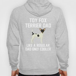 Funny Toy Fox Terrier Dad Hoody