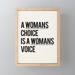 A WOMANS CHOICE IS A WOMANS VOICE Framed Mini Art Print