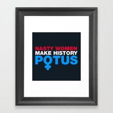 Nasty Women Make History POTUS Framed Art Print