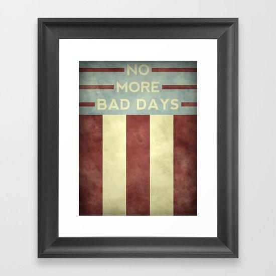 No More Bad Days Framed Art Print