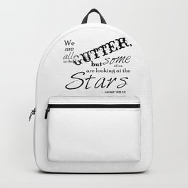 We Are All in the Gutter, but Some of Us Are Looking at the Stars Backpack
