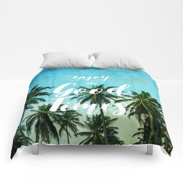 Enjoy the Good Times Comforters