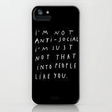I AM NOT ANTI-SOCIAL Slim Case iPhone (5, 5s)