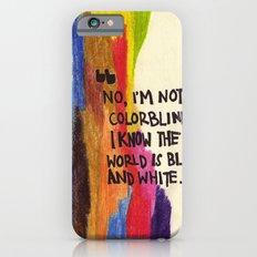 I'm not colourblind Slim Case iPhone 6s