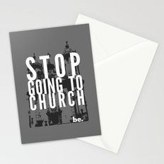 Stop Going to Church...Be. Stationery Cards