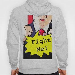 Fight Me! Hoody