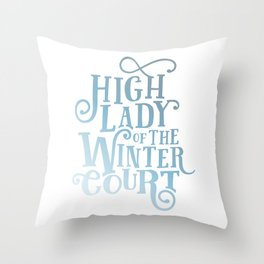 High Lady Winter Court Throw Pillow