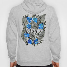 Killin' It – Tropical Blue Hoody