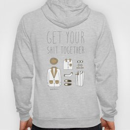 Get your shit together Hoody