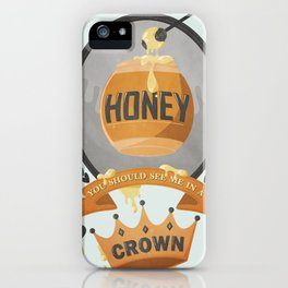 Honey, You Should See Me In A Crown. iPhone Case