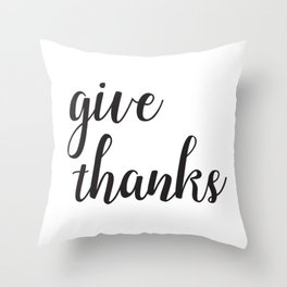 Give Thanks Black Lettering Design Throw Pillow