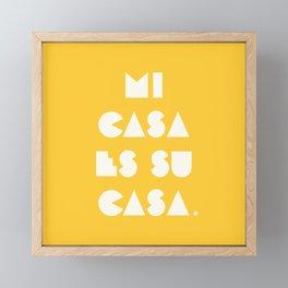 mi casa es su casa. Framed Mini Art Print