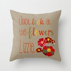 Just Look at the Flowers Lizzie Throw Pillow