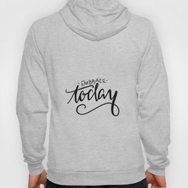Embrace Today Design Drawing Hoody