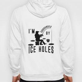 I'm surrounded by Ice Holes Shirt Ice Fishing Joke Hoody