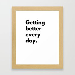 Getting better every day Framed Art Print