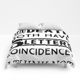 DECAF AND DEATH BOTH HAVE 5 LETTERS COINCIDENCE  I THINK NOT T-SHIRT Comforters
