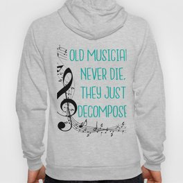 Old musicians never die, they just decompose export 03 Hoody