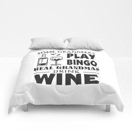 Some grandmas play Bingo real grandmas drink wine Comforters