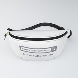 Search Bar - No Results Found Fanny Pack