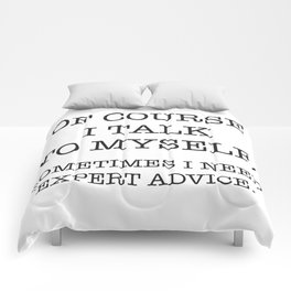 Of Course I talk to Myself Comforters