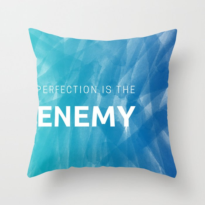 Perfection is the Enemy Throw Pillow