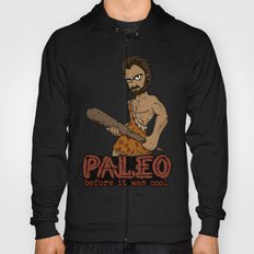 Paleo Before It Was Cool Crossfit Design by RonkyTonk Hoody