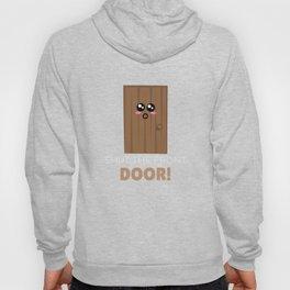 Shut The Front Door Funny Door Pun Hoody