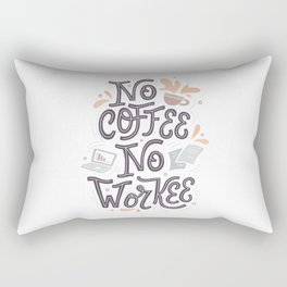No Coffee, No Workee Rectangular Pillow
